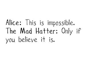 89657977-alice-alice-in-wonderland-impossible-mad-hatter-quote-Favim_com-303207